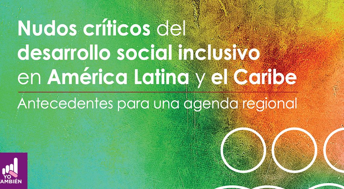 Imagen de la portada del documento de la CEPAL con el título Nudos criticos de desarrollo social inclusivo de america latina y el caribe