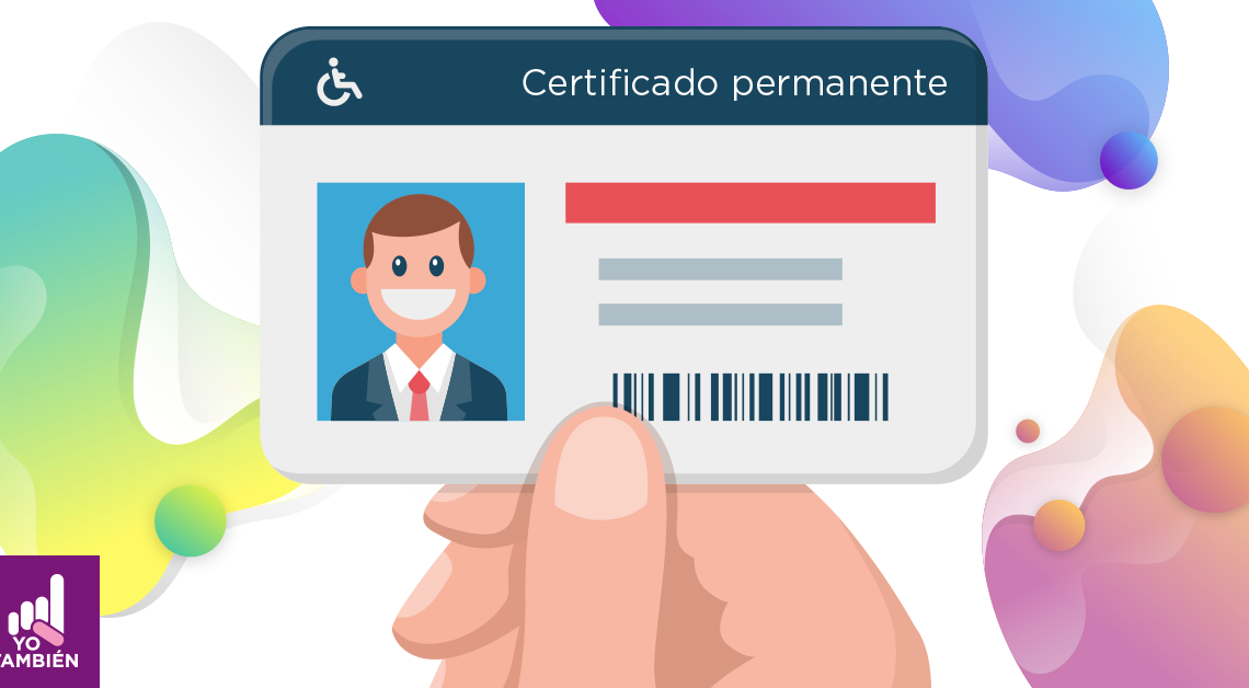 Dibujo de una tarjeta de identificación con el título certificado permanente y el ícono de una persona en silla de ruedas, también tiene la ilústración de una persona sonriendo y una mano sostiene la tarjeta