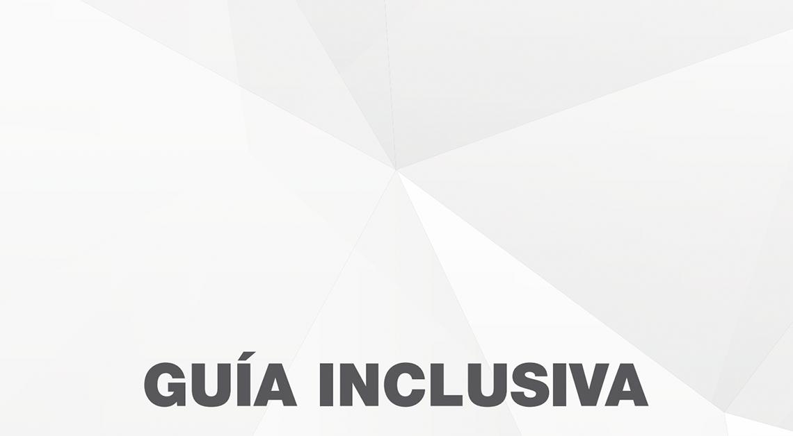 Imagen ilustrativa con un fondo de triángulos en en colores gris y el título Guía Inclusiva