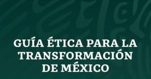Fotografía de la portada de la Guía Ética para la Transformación de México donde se ve parte del águila del escudo nacional detrás del título de la Guía.