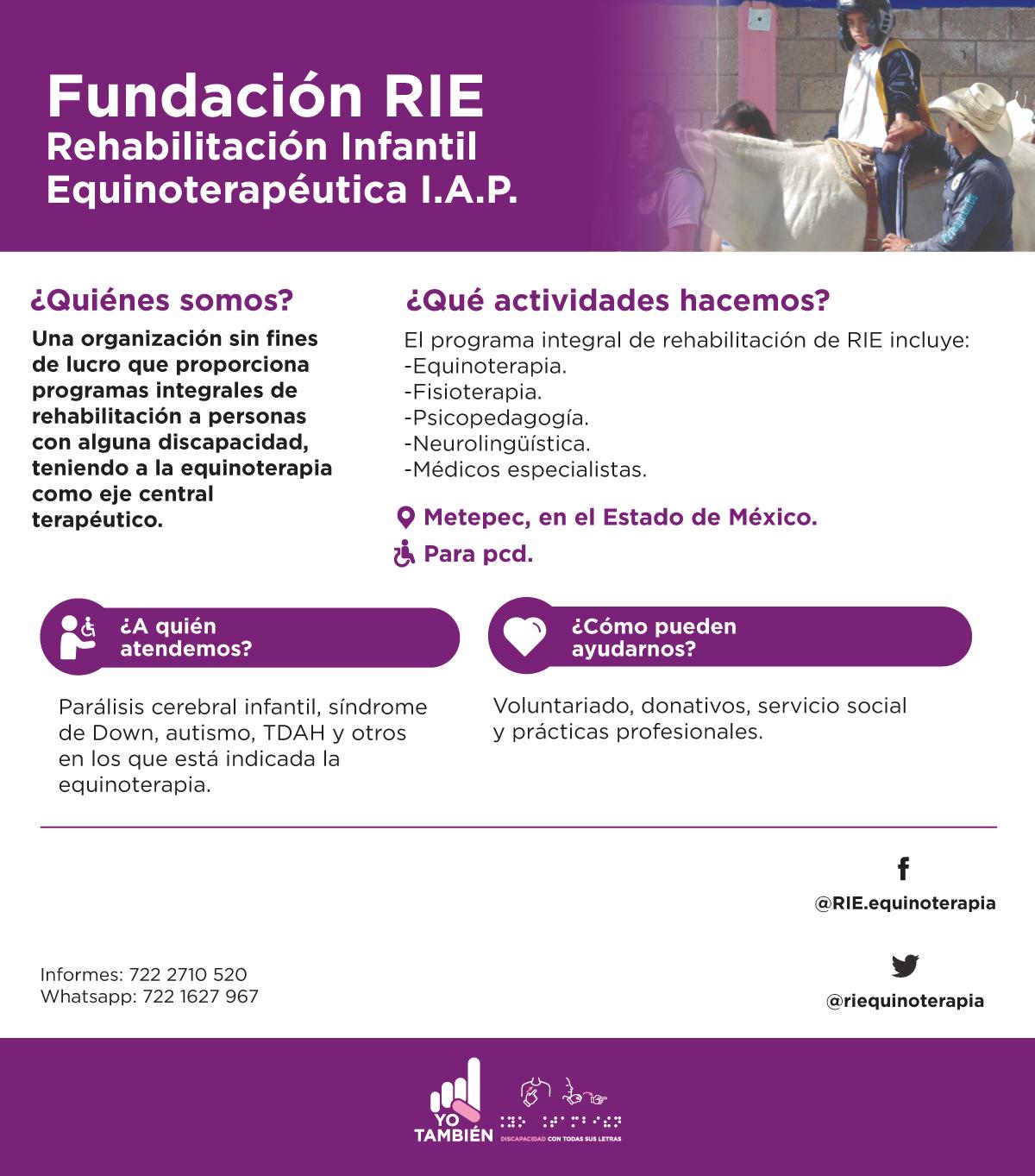 Fundación RIE Rehabilitación Infantil Equinoterapéutica I.A.P. Una organización sin fines de lucro que proporciona programas integrales de rehabilitación a personas con alguna discapacidad, teniendo a la equinoterapia como eje central terapéutico.